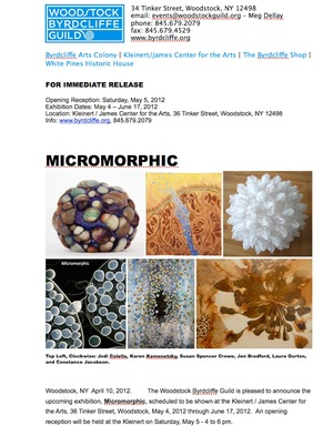 MICROMORPHIC - May 4th- June 17th, 2012- Woodstock Byrdcliffe Guild, Woodstock, NY